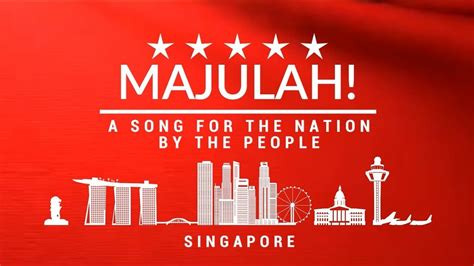 Majulah! - The Unofficial Singapore National Day Song