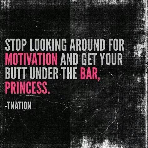 Fitness Quote About Training : Get under the bar, Princess